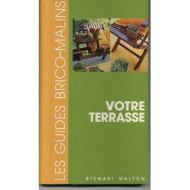 Walton-Stewart-Les-Guides-Brico-Malins-Votre-Terrasse-Livre-317472652_ML